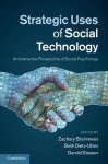 Strategic Uses of Social Technology: An Interactive Perspective of Social Psychology - Zachary Birchmeier, Beth Dietz-Uhler, Garold Stasser