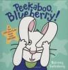 Peekaboo, Blueberry! - Barney Saltzberg