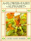A Flower Fairy Alphabet - Cicely Mary Barker