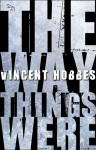 The Way Things Were - Vincent Hobbes