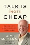 Talk is (Not!) Cheap: The Art of Conversation Leadership - Jim McCann