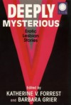 Deeply Mysterious: Erotic Lesbian Stories - Katherine V. Forrest, Barbara Grier