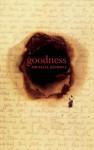 Goodness - Michael Redhill