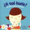 A qué huele? : un libro sobre el olfato (Sniff, Sniff: A Book About Smell) (Nuestro Asombroso Cuerpo/ Our Amazing Body) (Spanish Edition) - Dana Meachen Rau, Rick Peterson, Patricia Abello