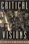 Critical Visions: New Directions in Social Theory - Anthony Elliott