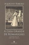 A Casa Grande de Romarigães (Capa Mole) - Aquilino Ribeiro