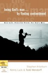 Being God's Man by Finding Contentment - Stephen Arterburn, Kenny Luck, Todd Wendorff
