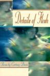 Details of Flesh - Cortney Davis