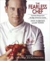 The Fearless Chef: Innovative Recipes from the Edge of American Cuisine - Andy Husbands