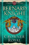 Crowner Royal - Bernard Knight