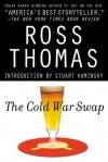 The Cold War Swap - Ross Thomas