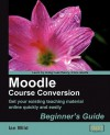 Moodle Course Conversion: Beginner's Guide - Ian Wild