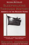 Sleepwalking Through History: America in the Reagan Years - Haynes Johnson