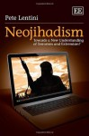 Neojihadism: Towards a New Understanding of Terrorism and Extremism? - Peter Lentini