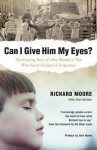 Can I Give Him My Eyes? - Richard Moore