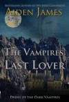 The Vampires' Last Lover - Aiden James