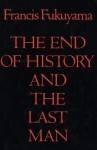 End of History and the Last Man - Francis Fukuyama