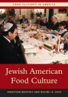 Jewish American Food Culture - Jonathan Deutsch