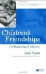 Children's Friendships: The Beginnings of Intimacy (Understanding Children's Worlds) - Judy Dunn, Jerome S. Bruner