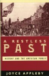 A Restless Past: History and the American Public: History and the American Public - Joyce Appleby