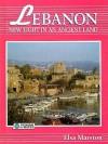 Lebanon: New Light in an Ancient Land - Elsa Marston