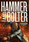 Hammer and Bolter: Issue 8 - Christian Dunn, Ben Counter, Sarah Cawkwell, C.L. Werner