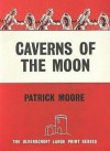 Caverns of the Moon - Patrick Moore