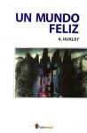 Un mundo feliz - L. Salda, Aldous Huxley