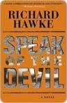 Speak of the Devil - Richard Hawke