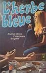 L'herbe bleue: Journal d'une jeune fille de 15 ans - Anonymous, Beatrice Sparks