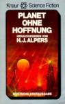 Planet ohne Hoffnung - Hans Joachim Alpers, Theodore Sturgeon, Paul J. Nahin, Stephen Robinett, Michael Krausnick, Gregory Benford, Vonda N. McIntyre, Ronald M. Hahn