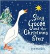 Suzy Goose and the Christmas Star - Petr Horáček