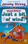 Pirate School: Just A Bit Of Wind - Jeremy Strong