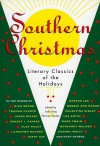 Southern Christmas Literary Classics of the Holidays - Judy Long