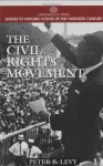 The Civil Rights Movement (Greenwood Press Guides to Historic Events of the Twentieth Century) - Peter B. Levy