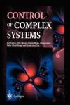 Control of Complex Systems - Karl J. Astr, Pedro Albertos, Mogens Blanke, Alberto Isidori, Walther Schaufelberger, Ricardo Sanz