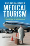 Risks and Challenges in Medical Tourism - Jill R. Hodges, Ann Marie Kimball, Leigh Turner