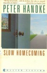 Slow Homecoming - Peter Handke