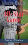 All-Star Game with the Santiagos - Morgan Kearns
