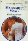 Wild Injustice - Margaret Mayo