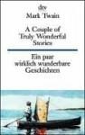 Ein paar wirklich wunderbare geschichten/A Couple of Truly Wonderful Stories. - Mark Twain