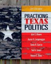 Practicing Texas Politics - Lyle C. Brown, Joyce A. Langenegger, Sonia R. Garcia, Ted Lewis, Robert E. Biles