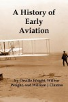 A History of Early Aviation - Wilbur Wright, William Claxton