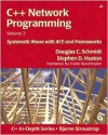 C++ Network Programming, Volume 2: Systematic Reuse with ACE and Frameworks - Douglas C. Schmidt, Stephen D. Huston