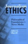 Journalism Ethics - John Merrill
