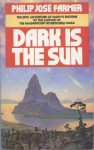 Dark is the Sun (Panther) - Philip José Farmer