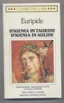 Ifigenia in Tauride; Ifigenia in Aulide - Euripides, Franco Ferrari