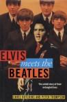 Elvis meets the Beatles - Chris Hutchins, Peter Thompson