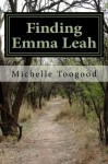Finding Emma Leah - Michelle Toogood