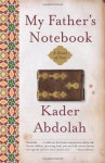 My Father's Notebook: A Novel of Iran - Kader Abdolah, Susan Massotty
